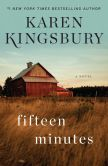 Book Cover Image. Title: Fifteen Minutes, Author: Karen Kingsbury