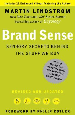 Brand Sense: Sensory Secrets Behind the Stuff We Buy (Enhanced Edition)