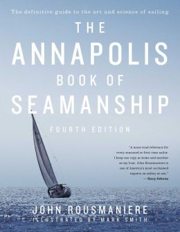 The Annapolis Book of Seamanship: Fourth Edition