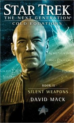 Star Trek: TNG: Cold Equations #2: Silent Weapons