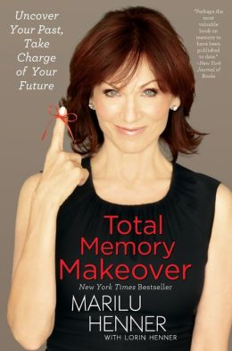 Total Memory Makeover: Uncover Your Past, Take Charge of Your Future