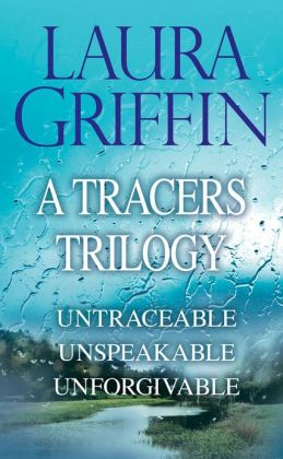 A Tracers Trilogy: Untraceable, Unspeakable, Unforgivable