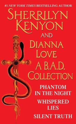 A B.A.D. Collection: Phantom in the Night, Whispered Lies, Silent Truth and an excerpt from Alterant
