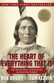 Book Cover Image. Title: The Heart of Everything That Is:  The Untold Story of Red Cloud, An American Legend, Author: Bob Drury