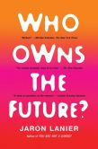 Book Cover Image. Title: Who Owns the Future?, Author: Jaron Lanier