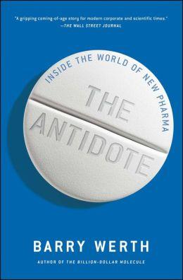 The Antidote: Inside the World of New Pharma