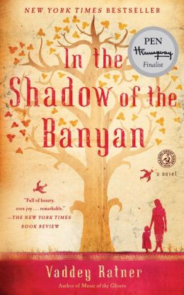 In the Shadow of the Banyan: A Novel