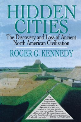 Hidden Cities: The Discovery and Loss of Ancient North American Cities