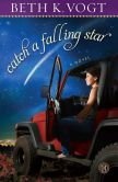 Book Cover Image. Title: Catch a Falling Star:  A Novel, Author: Beth K. Vogt