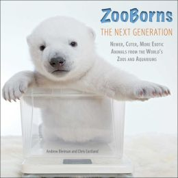 ZooBorns The Next Generation: Newer, Cuter, More Exotic Animals from the World's Zoos and Aquariums (PagePerfect NOOK Book)