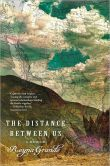 Book Cover Image. Title: The Distance Between Us:  A Memoir, Author: Reyna Grande