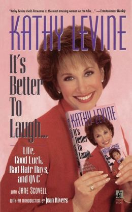 It's Better to Laugh...: Life, Good Luck, Bad Hair Days, and QVC