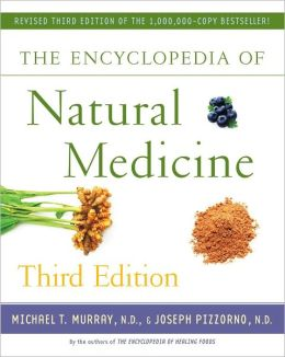 The Encyclopedia of Natural Medicine, Third Edition