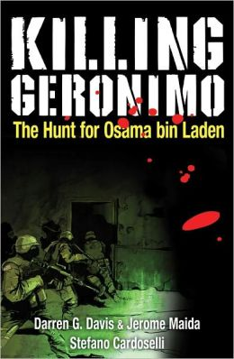 Killing Geronimo: The Hunt for Osama bin Laden