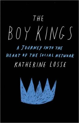 The Boy Kings: A Journey into the Heart of the Social Network
