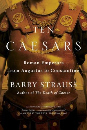 Book Ten Caesars: Roman Emperors from Augustus to Constantine