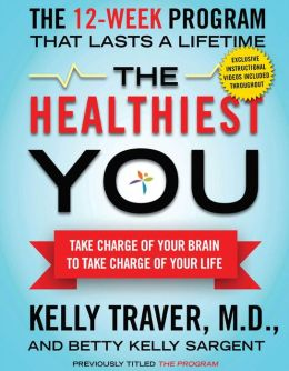 The Healthiest You (with embedded videos): Take Charge of Your Brain to Take Charge of Your Life