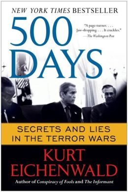 500 Days: Secrets and Lies in the Terror Wars