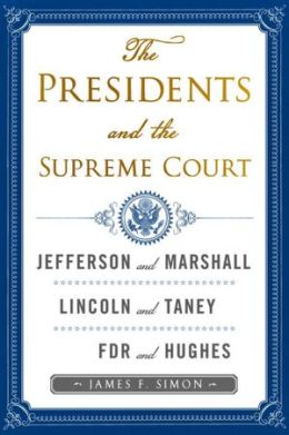 The Presidents and the Supreme Court: What Kind of Nation; Lincoln and Chief Justice Taney; FDR and Chief Justice Hughes