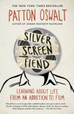 Book Cover Image. Title: Silver Screen Fiend:  Learning About Life from an Addiction to Film, Author: Patton Oswalt