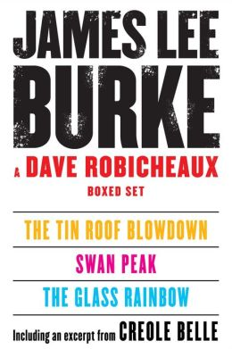 A Dave Robicheaux Ebook Boxed Set: The Glass Rainbow, Swan Peak, The Tin Roof Blowdown, Excerpt from Creole Belle