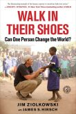 Book Cover Image. Title: Walk in Their Shoes:  Can One Person Change the World?, Author: Jim Ziolkowski