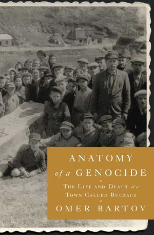 Anatomy Of A Genocide The Life And Death Town Called Buczacz