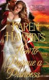 Book Cover Image. Title: How to Pursue a Princess, Author: Karen Hawkins