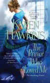 Book Cover Image. Title: The Prince Who Loved Me, Author: Karen Hawkins