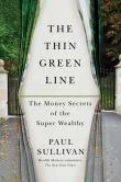 Book Cover Image. Title: The Thin Green Line:  The Money Secrets of the Super Wealthy, Author: Paul Sullivan
