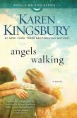 Book Cover Image. Title: Angels Walking:  A Novel, Author: Karen Kingsbury