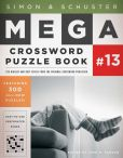 Book Cover Image. Title: Simon & Schuster Mega Crossword Puzzle Book #13, Author: John M. Samson