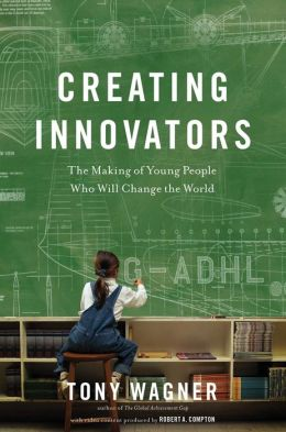 Creating Innovators: The Making of Young People Who Will Change the World (Enhanced Edition)
