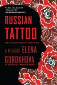 Book Cover Image. Title: Russian Tattoo:  A Memoir, Author: Elena Gorokhova