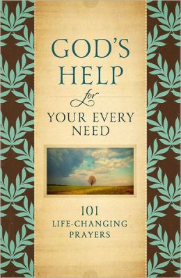 God's Help for Your Every Need: 101 Life-Changing Prayers