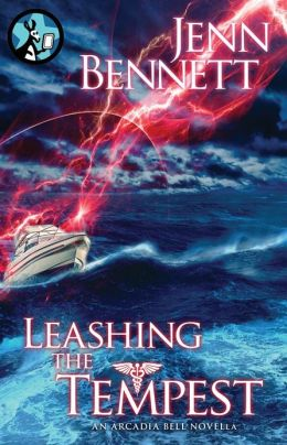 Leashing the Tempest (Arcadia Bell Novella)
