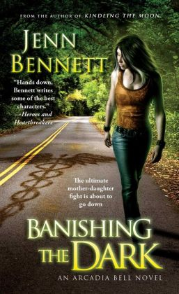 Banishing the Dark (Arcadia Bell Series #4)