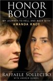 Book Cover Image. Title: Honor Bound:  My Journey to Hell and Back with Amanda Knox, Author: Raffaele Sollecito