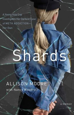Shards: A Young Vice Cop Investigates Her Darkest Case of Meth Addiction-Her Own