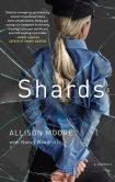 Book Cover Image. Title: Shards:  A Young Vice Cop Investigates Her Darkest Case of Meth Addiction - Her Own, Author: Allison Moore