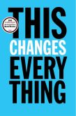 Book Cover Image. Title: This Changes Everything:  Capitalism vs. The Climate, Author: Naomi  Klein