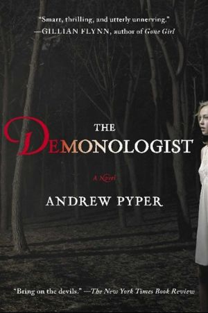 The Demonologist: A Novel