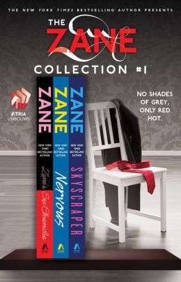 The Zane Collection #1: The Sex Chronicles, Nervous, and Skyscraper
