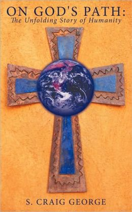On God's Path: The Unfolding Story of Humanity