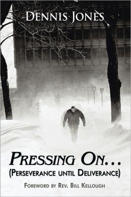 Pressing On...: (Perseverance until Deliverance)