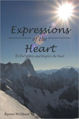 Expressions of the Heart: To Enlighten and Inspire the Soul