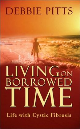 Living on Borrowed Time: Life with Cystic Fibrosis
