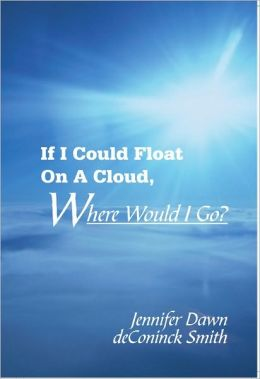 If I Could Float On A Cloud, Where Would I Go?
