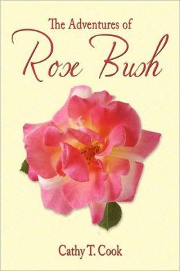 The Adventures Of Rose Bush