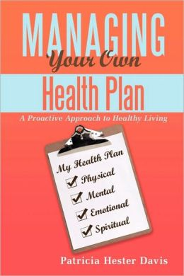 Managing Your Own Health Plan: A Proactive Approach to Healthy Living